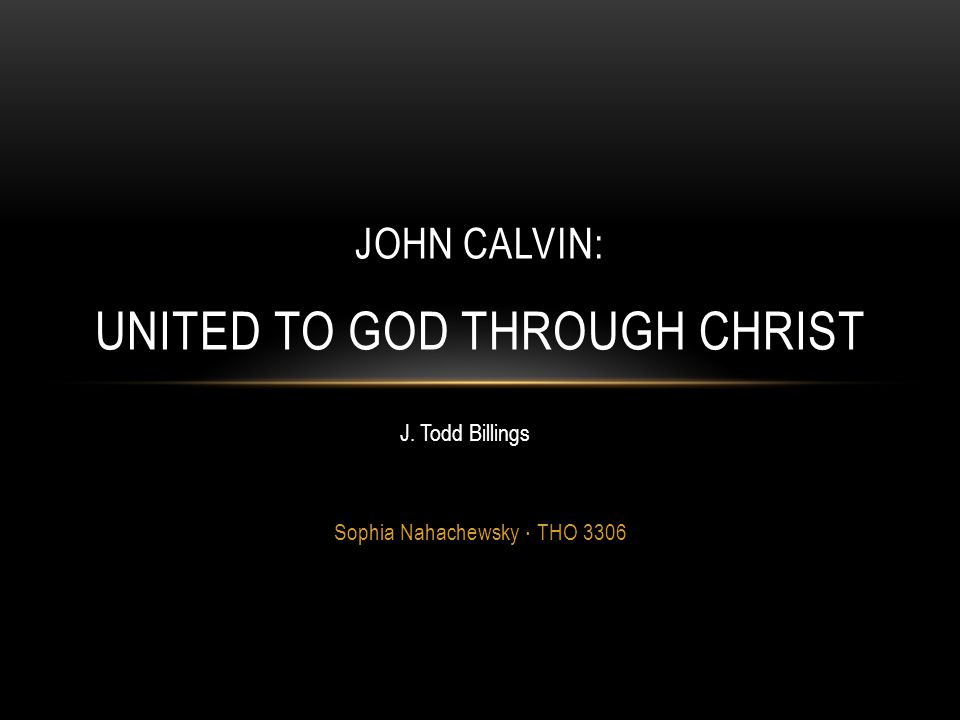 John Calvin: United to God through Christ
