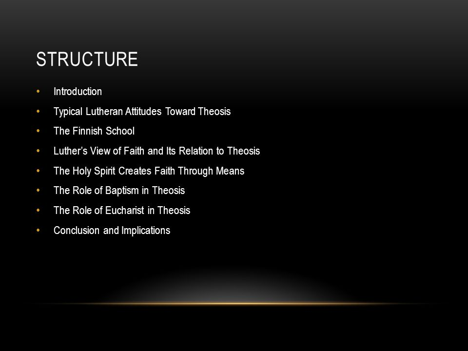 Structure Introduction Typical Lutheran Attitudes Toward Theosis