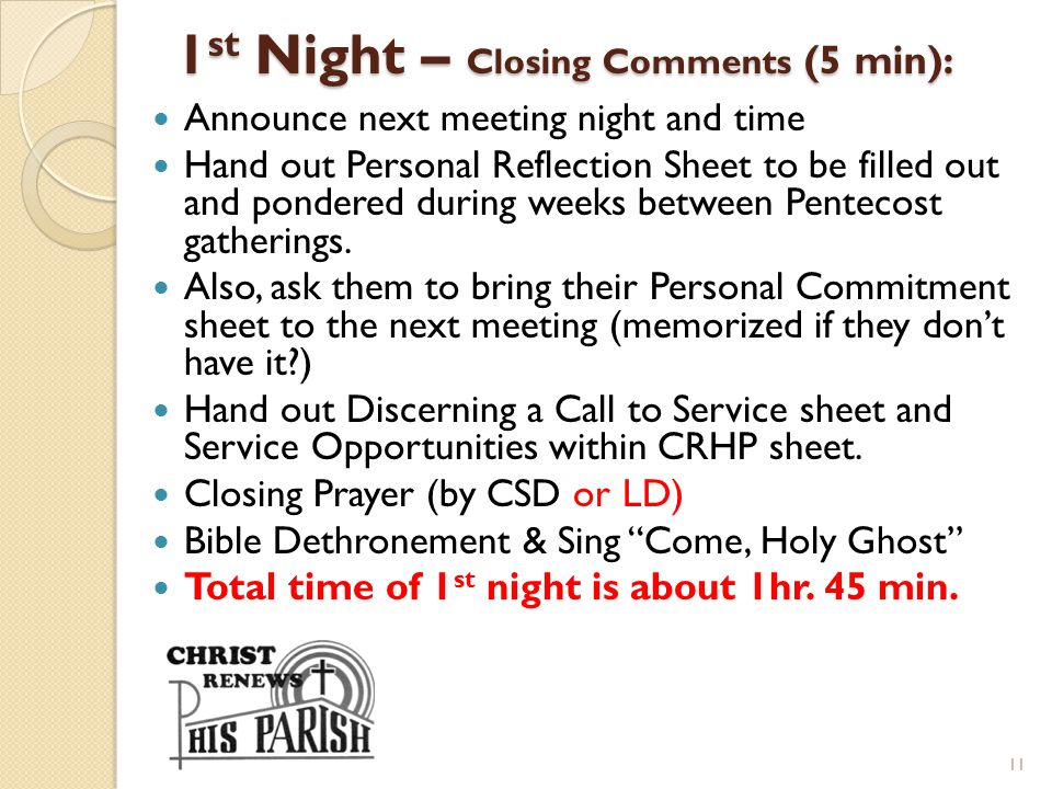 1st Night – Closing Comments (5 min):
