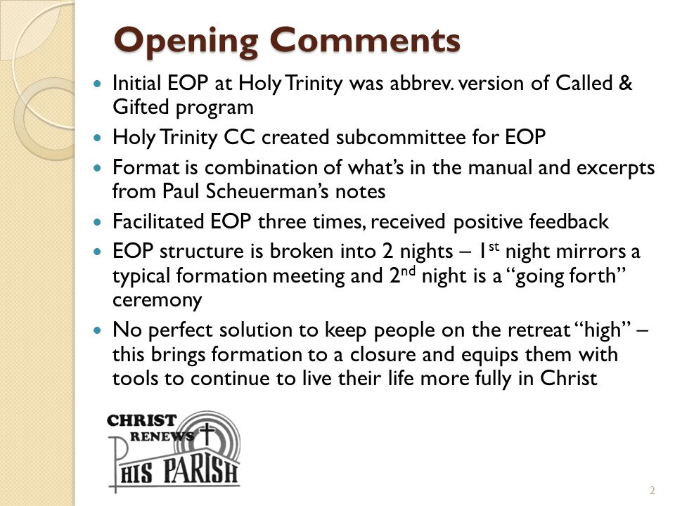 Opening Comments Initial EOP at Holy Trinity was abbrev. version of Called & Gifted program. Holy Trinity CC created subcommittee for EOP.