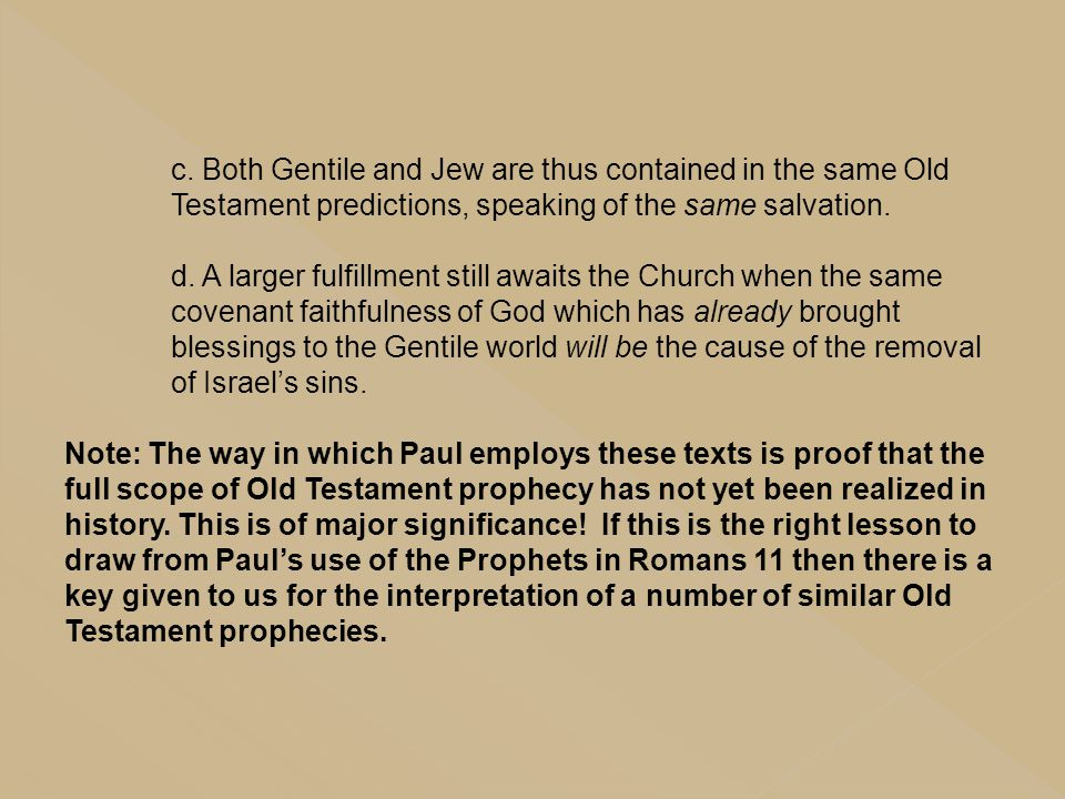 c. Both Gentile and Jew are thus contained in the same Old