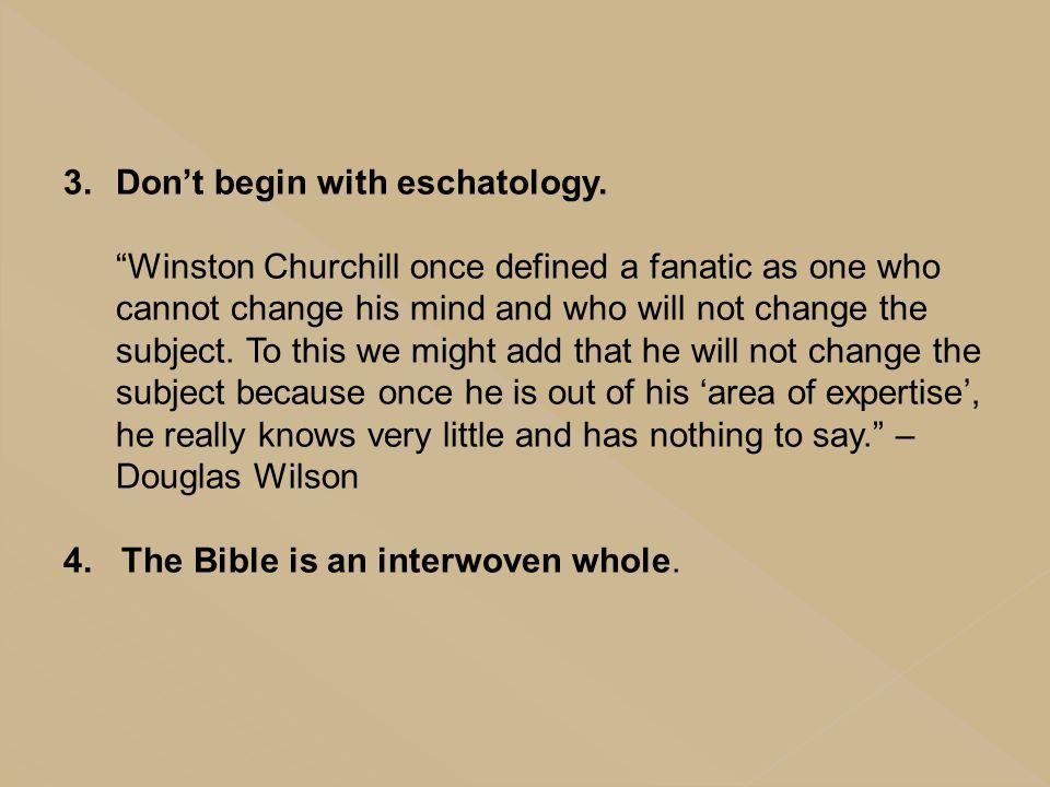 Don't begin with eschatology.