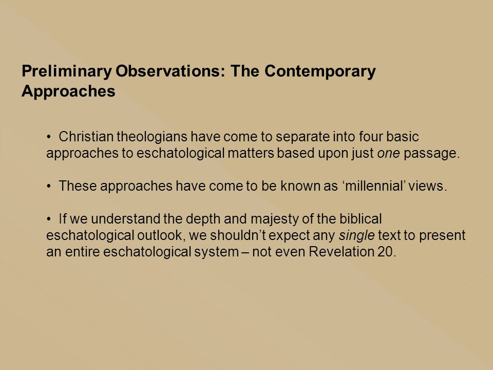 Preliminary Observations: The Contemporary Approaches