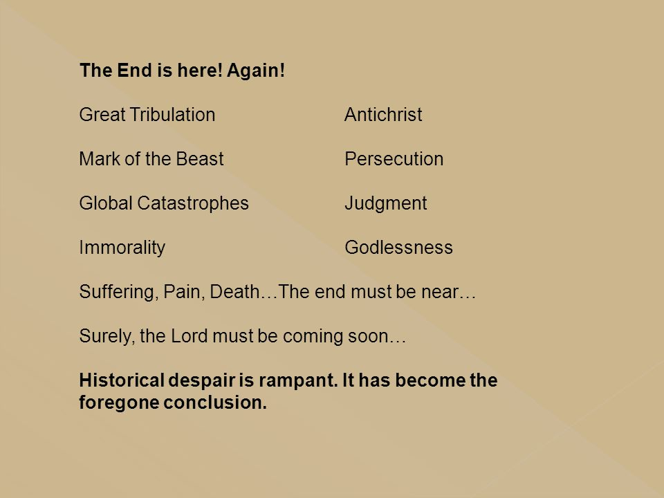 The End is here! Again! Great Tribulation Antichrist. Mark of the Beast Persecution. Global Catastrophes Judgment.