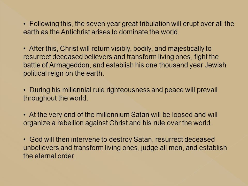 Following this, the seven year great tribulation will erupt over all the earth as the Antichrist arises to dominate the world.