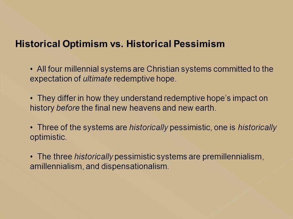 Historical Optimism vs. Historical Pessimism
