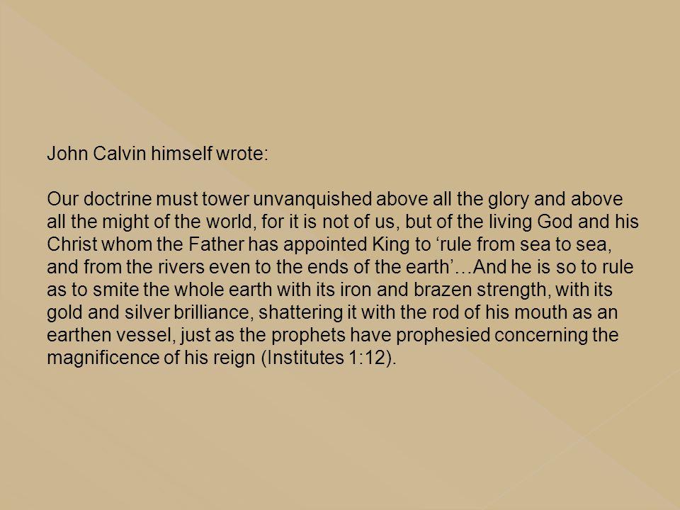 John Calvin himself wrote: