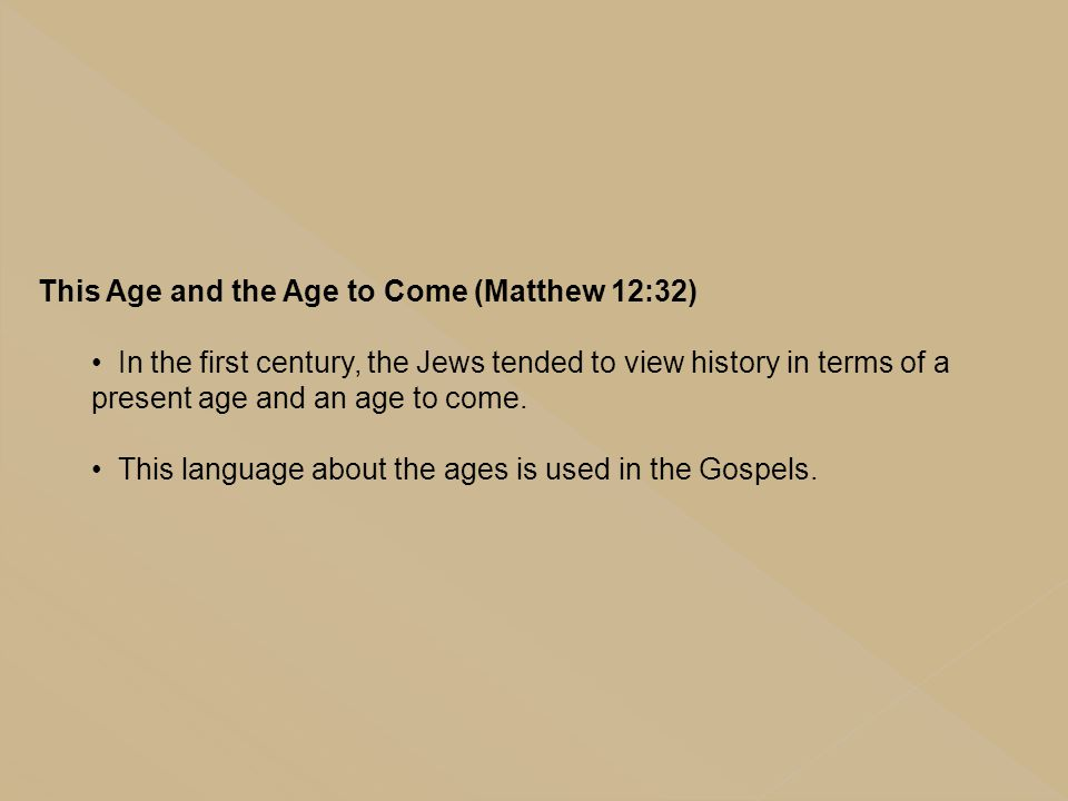 This Age and the Age to Come (Matthew 12:32)