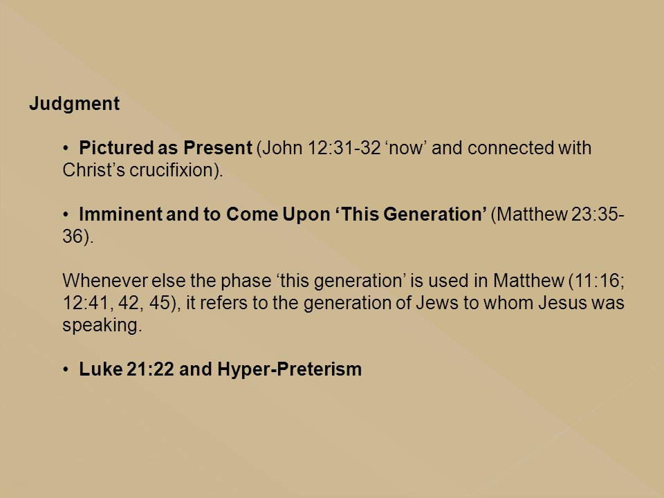 Judgment Pictured as Present (John 12:31-32 'now' and connected with Christ's crucifixion).