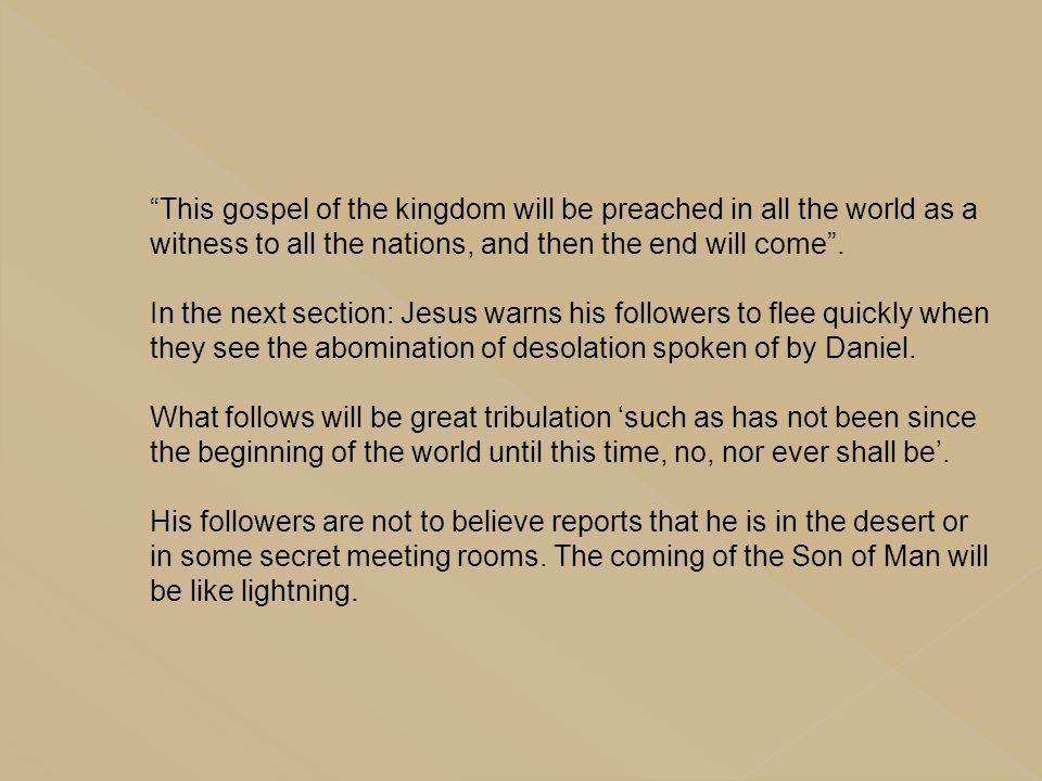 This gospel of the kingdom will be preached in all the world as a