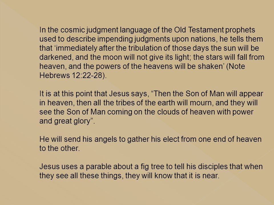 In the cosmic judgment language of the Old Testament prophets