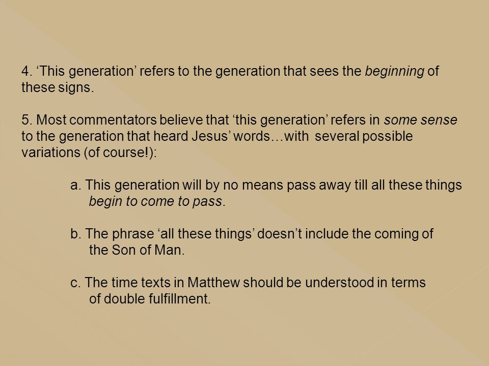 4. 'This generation' refers to the generation that sees the beginning of these signs.