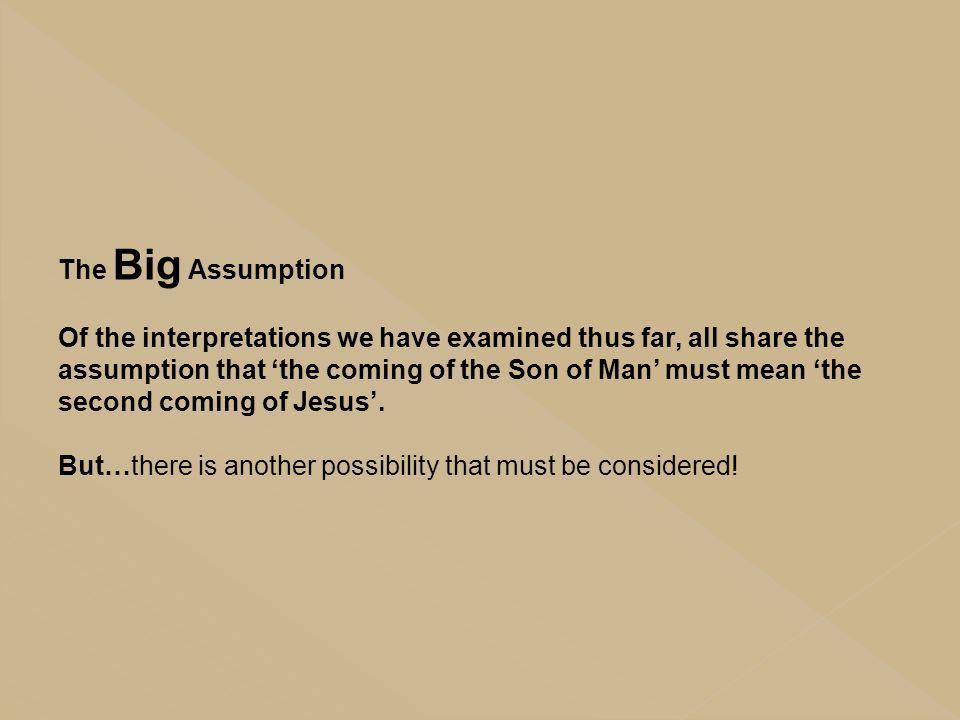 The Big Assumption