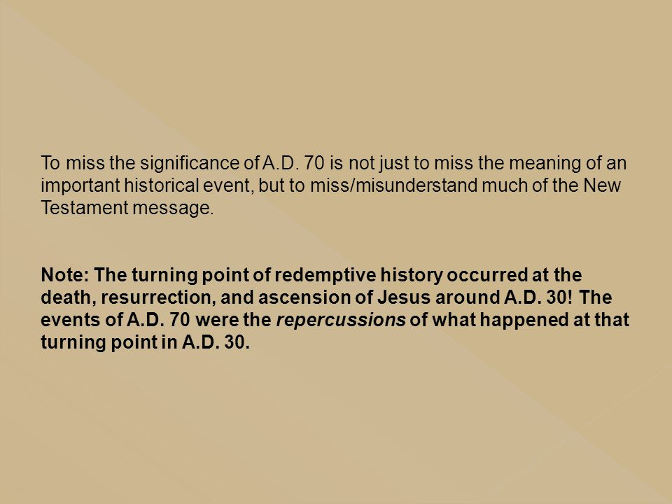 To miss the significance of A. D