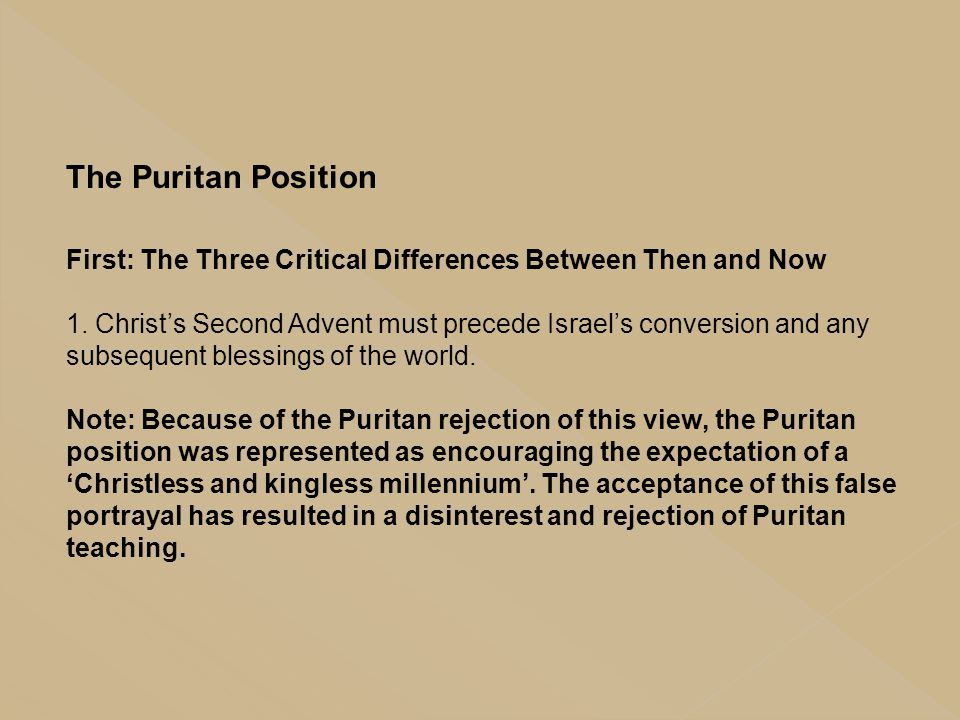 The Puritan Position First: The Three Critical Differences Between Then and Now.