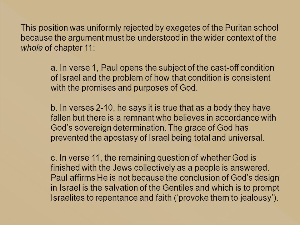 This position was uniformly rejected by exegetes of the Puritan school because the argument must be understood in the wider context of the whole of chapter 11: