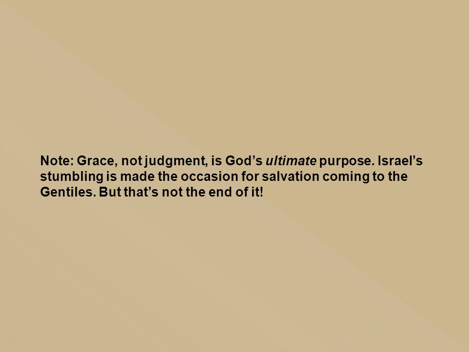 Note: Grace, not judgment, is God's ultimate purpose