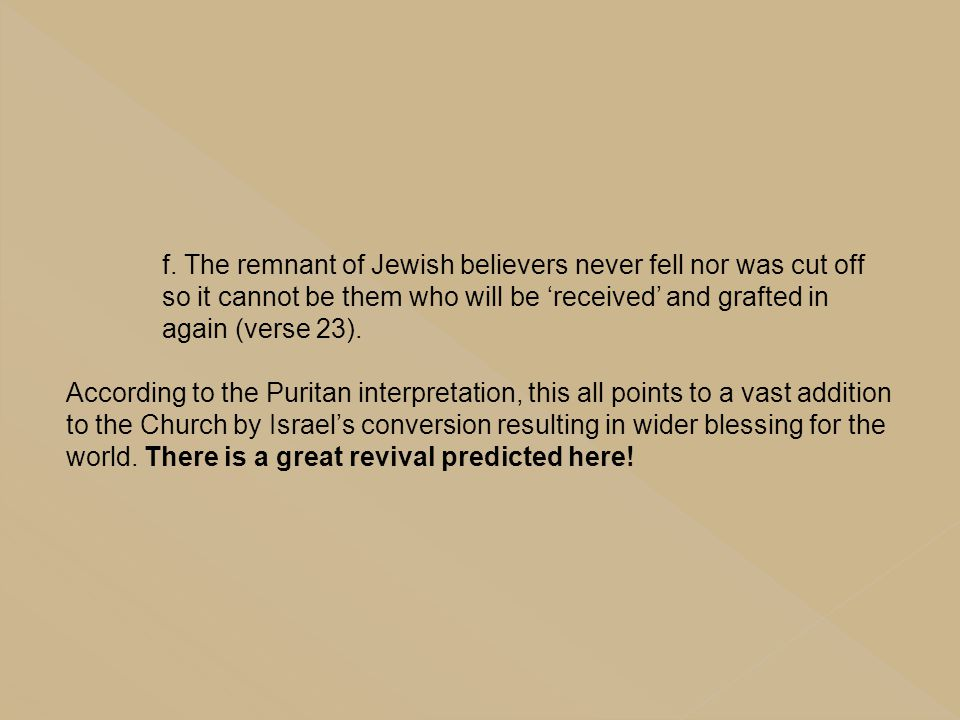 f. The remnant of Jewish believers never fell nor was cut off