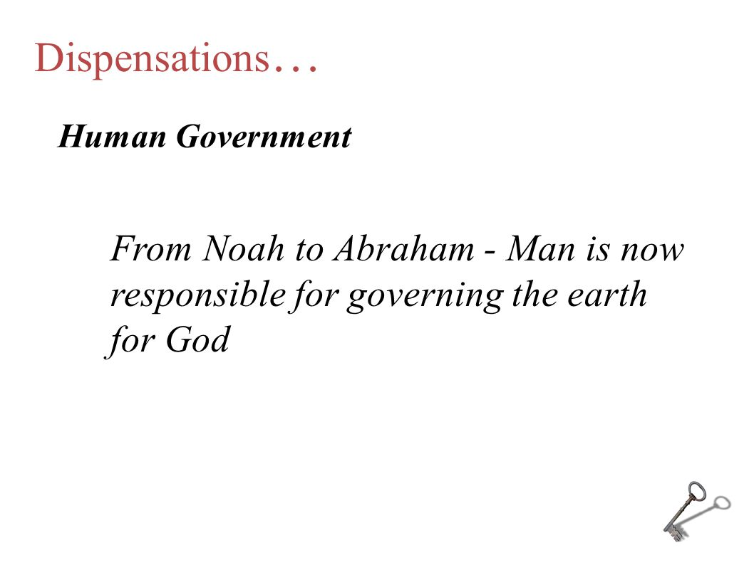 Dispensations… Human Government.