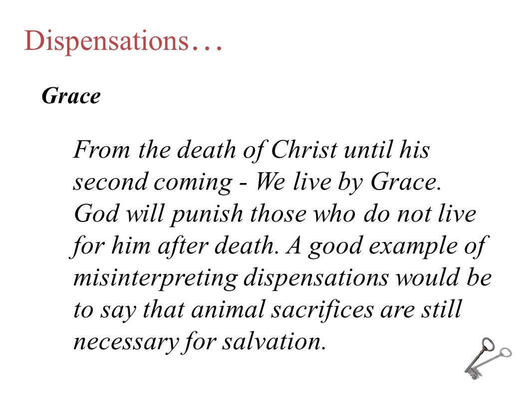 Dispensations… Grace.