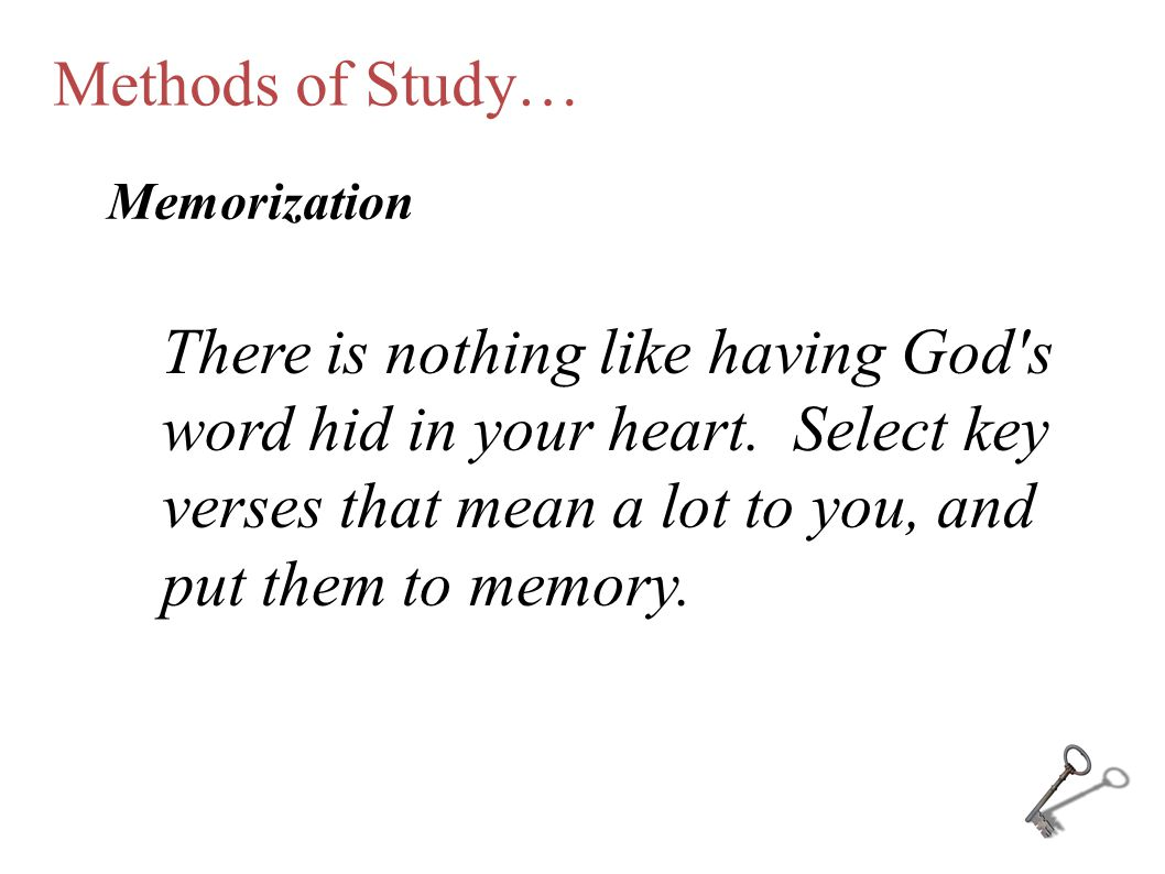 Methods of Study… Memorization.