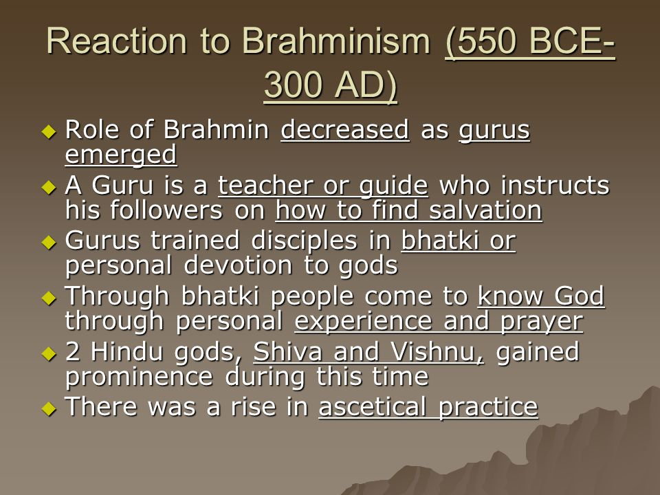 Reaction to Brahminism (550 BCE-300 AD)
