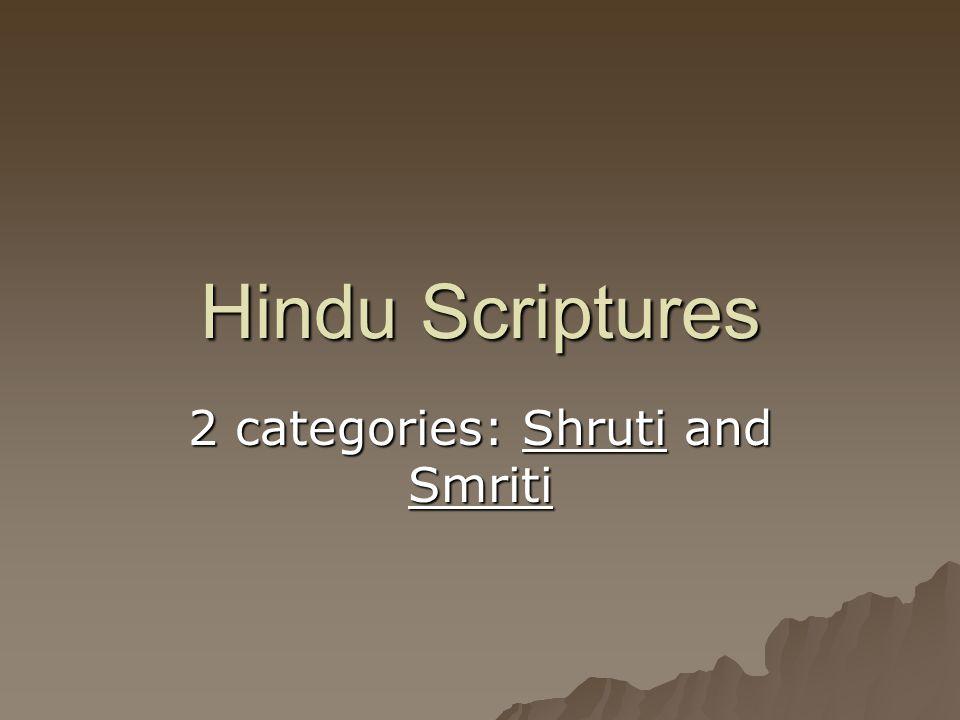 2 categories: Shruti and Smriti