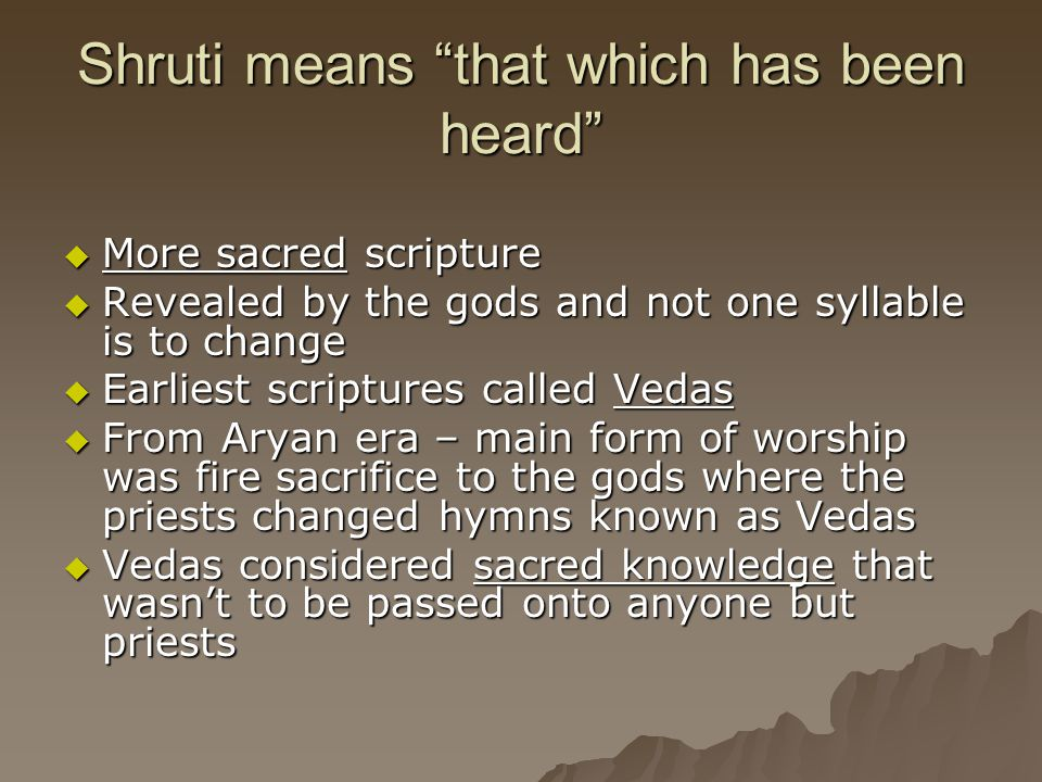 Shruti means that which has been heard