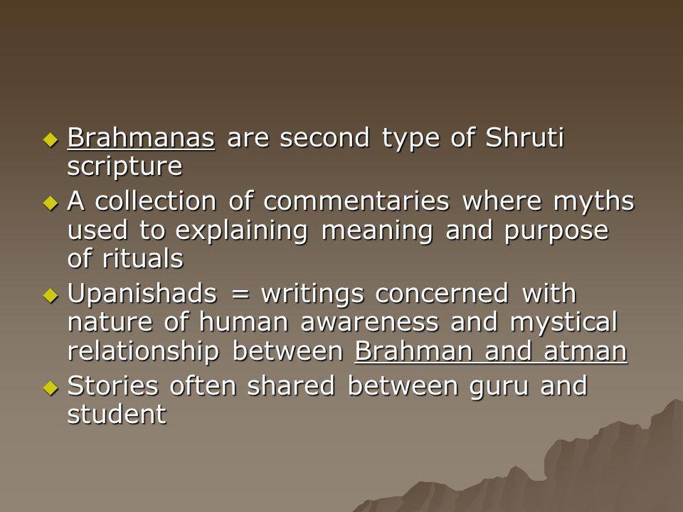 Brahmanas are second type of Shruti scripture