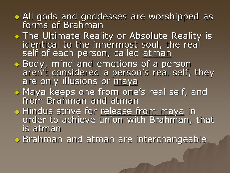 All gods and goddesses are worshipped as forms of Brahman