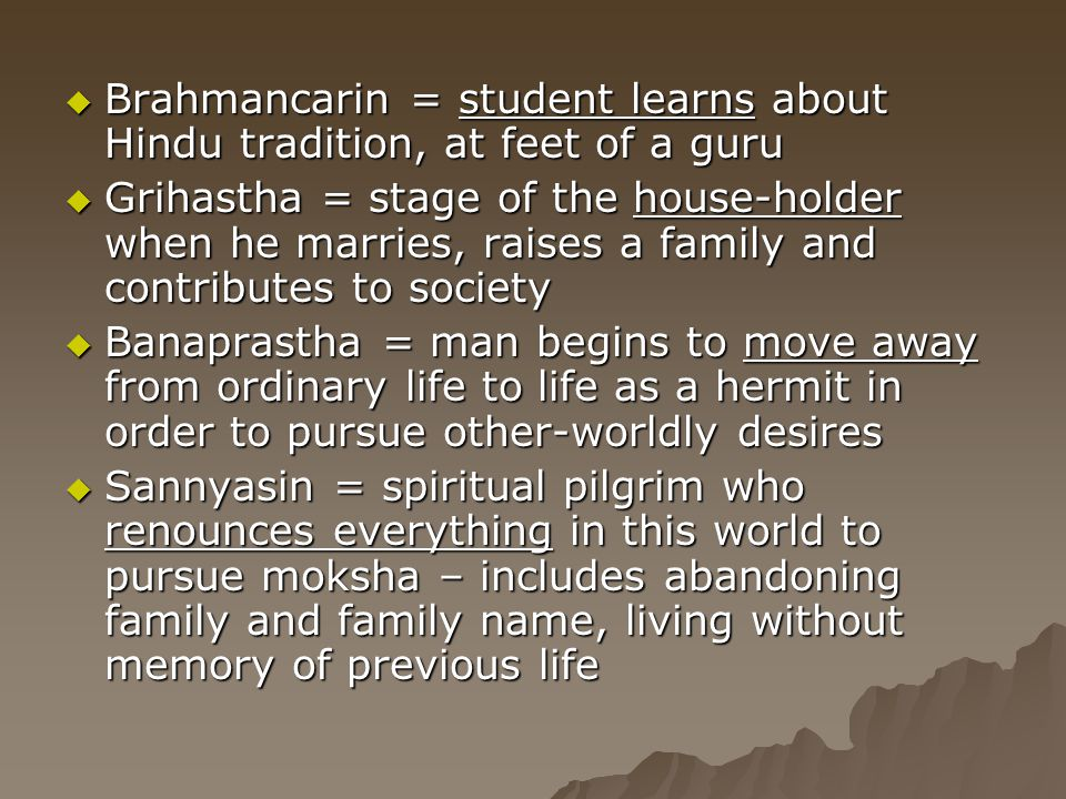 Brahmancarin = student learns about Hindu tradition, at feet of a guru