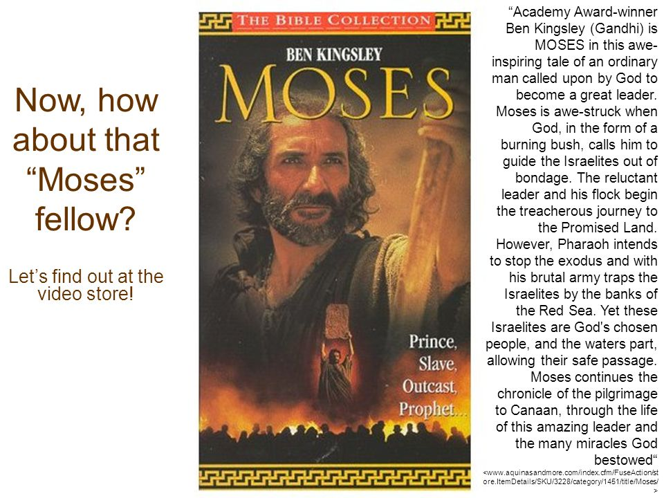 Now, how about that Moses fellow