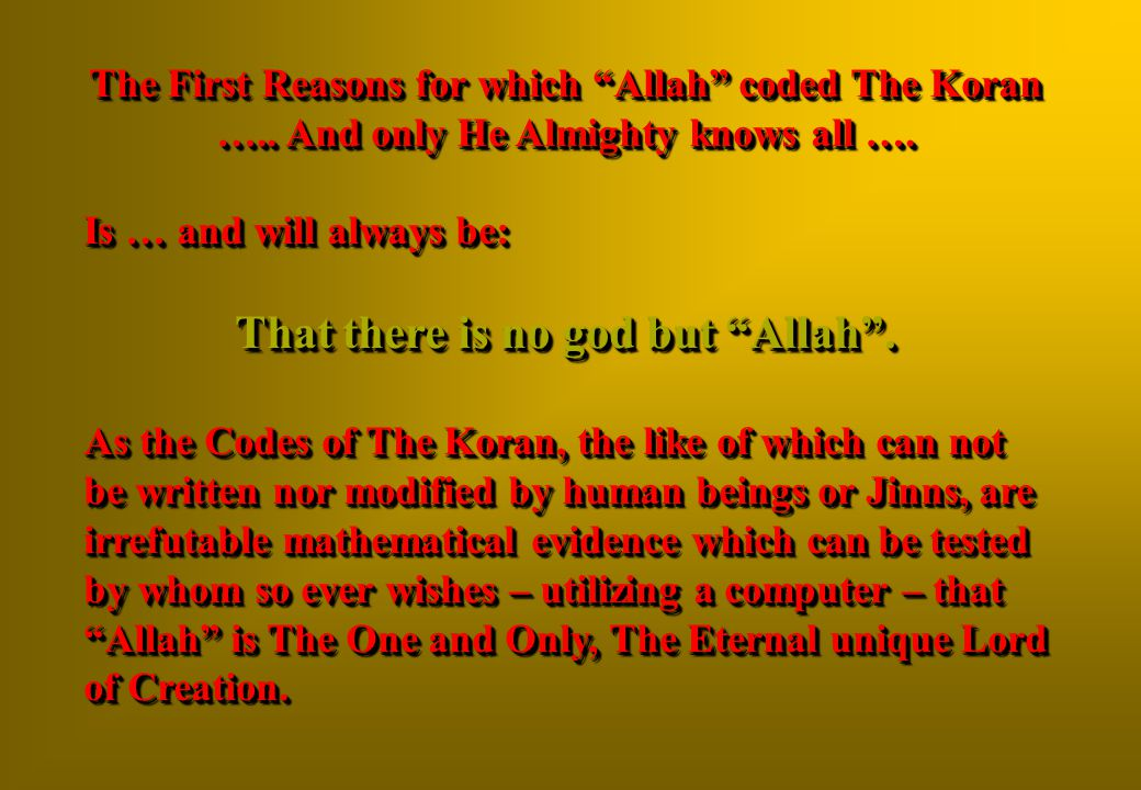 That there is no god but Allah .
