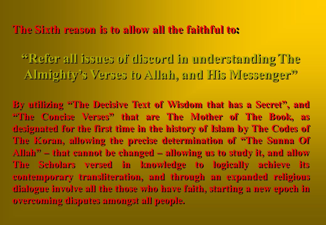 The Sixth reason is to allow all the faithful to: