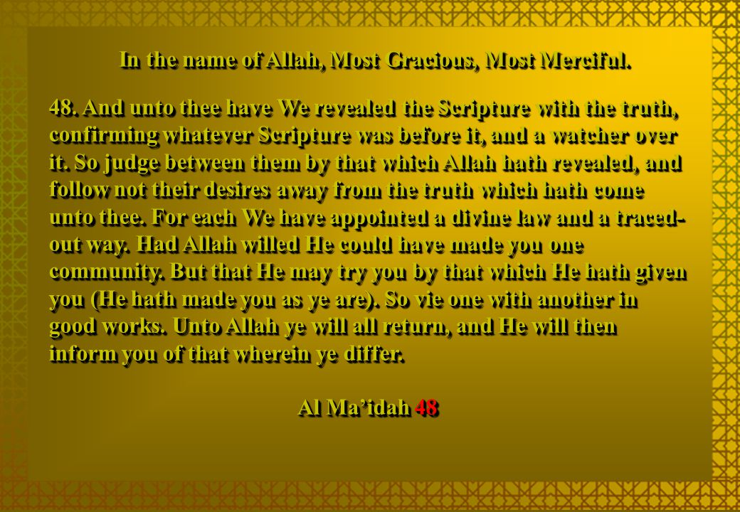 In the name of Allah, Most Gracious, Most Merciful.