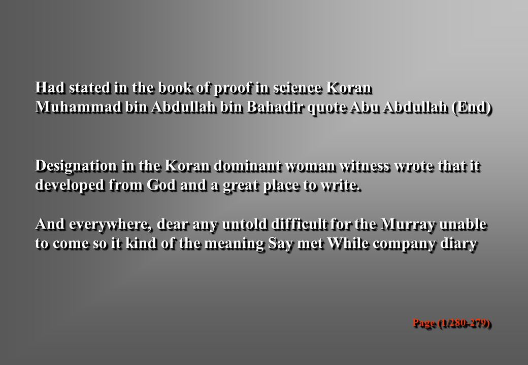 Had stated in the book of proof in science Koran Muhammad bin Abdullah bin Bahadir quote Abu Abdullah (End) Designation in the Koran dominant woman witness wrote that it developed from God and a great place to write. And everywhere, dear any untold difficult for the Murray unable to come so it kind of the meaning Say met While company diary