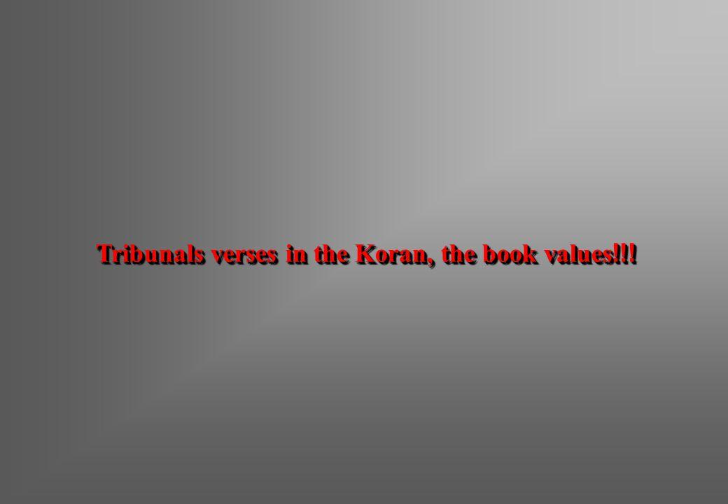 Tribunals verses in the Koran, the book values!!!