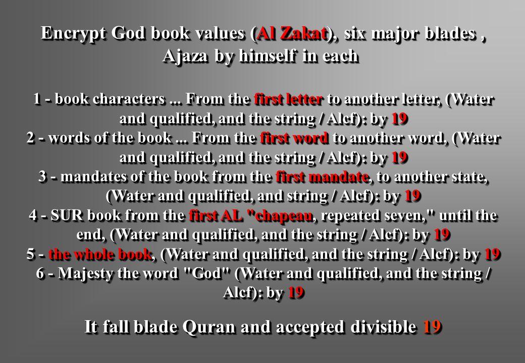 Encrypt God book values (Al Zakat), six major blades, Ajaza by himself in each