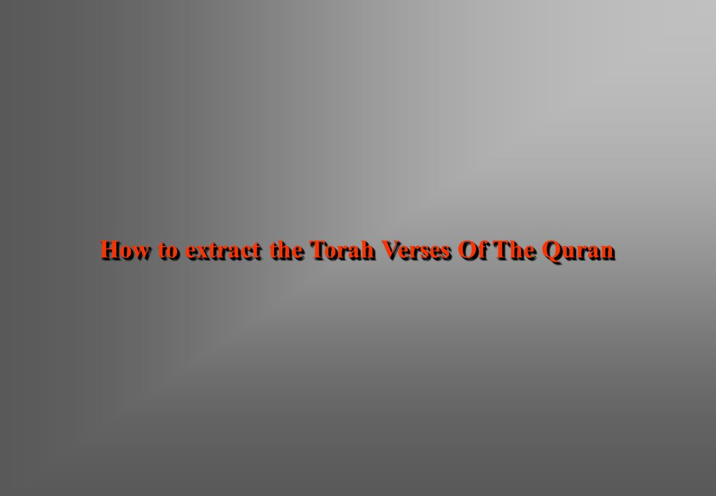 How to extract the Torah Verses Of The Quran
