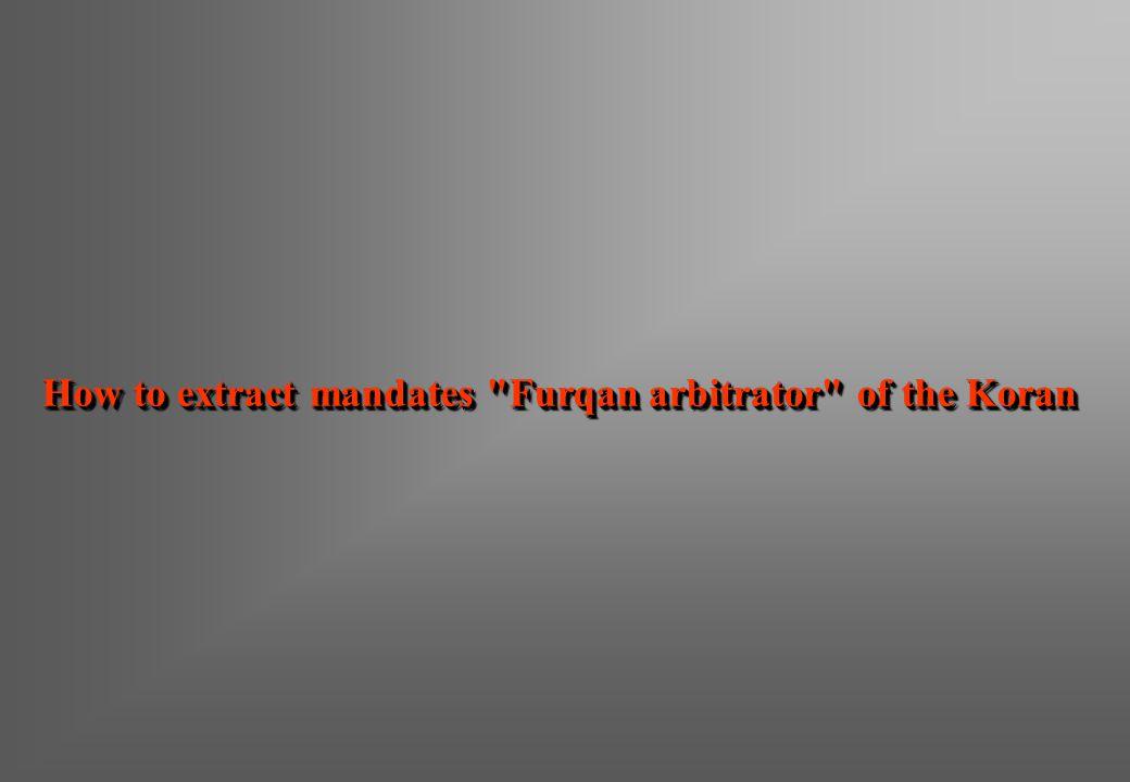 How to extract mandates Furqan arbitrator of the Koran