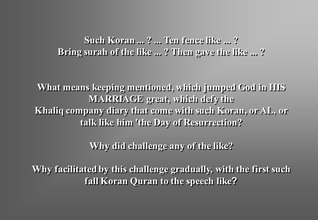 Such Koran ... ... Ten fence like ... Bring surah of the like ...