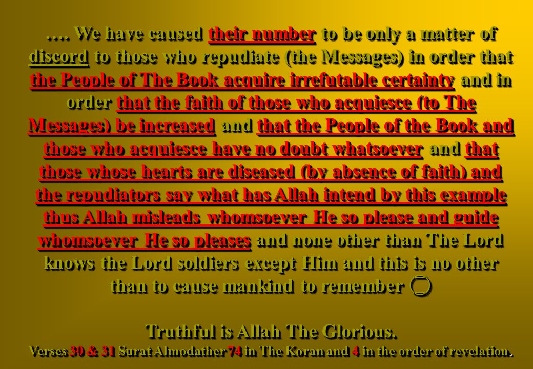 Truthful is Allah The Glorious.