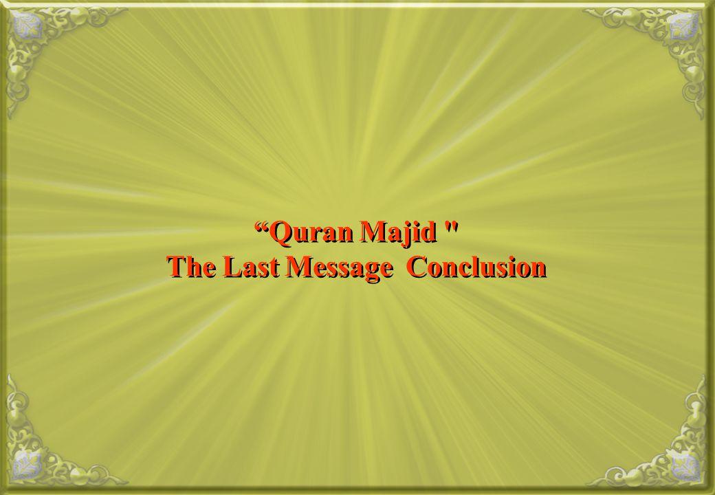 Quran Majid The Last Message Conclusion
