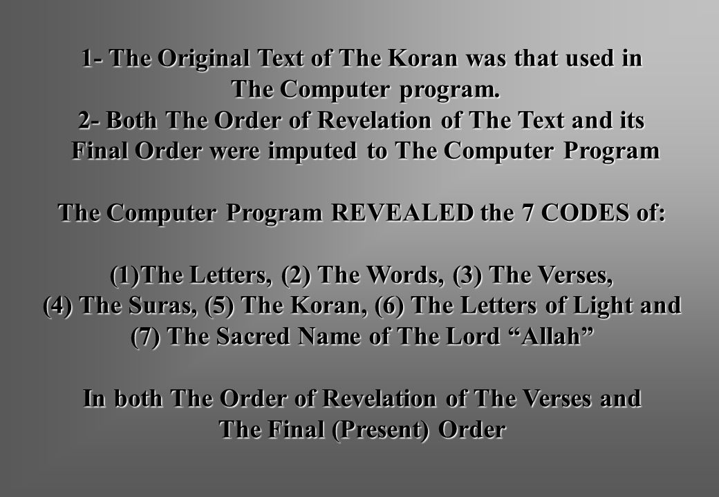 1- The Original Text of The Koran was that used in
