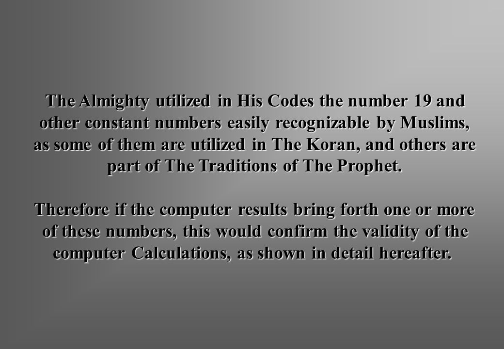The Almighty utilized in His Codes the number 19 and