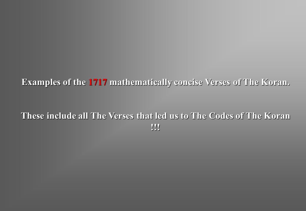 Examples of the 1717 mathematically concise Verses of The Koran.