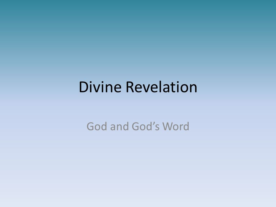 Divine Revelation God and God's Word