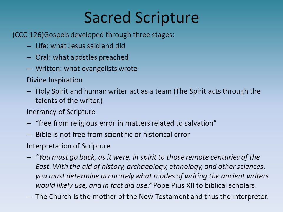 Sacred Scripture (CCC 126)Gospels developed through three stages: