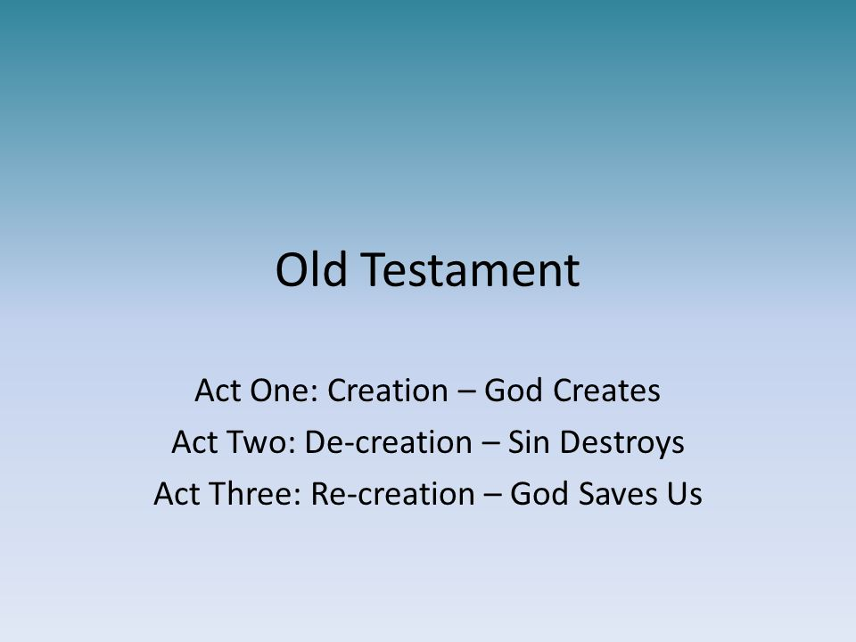 Old Testament Act One: Creation – God Creates