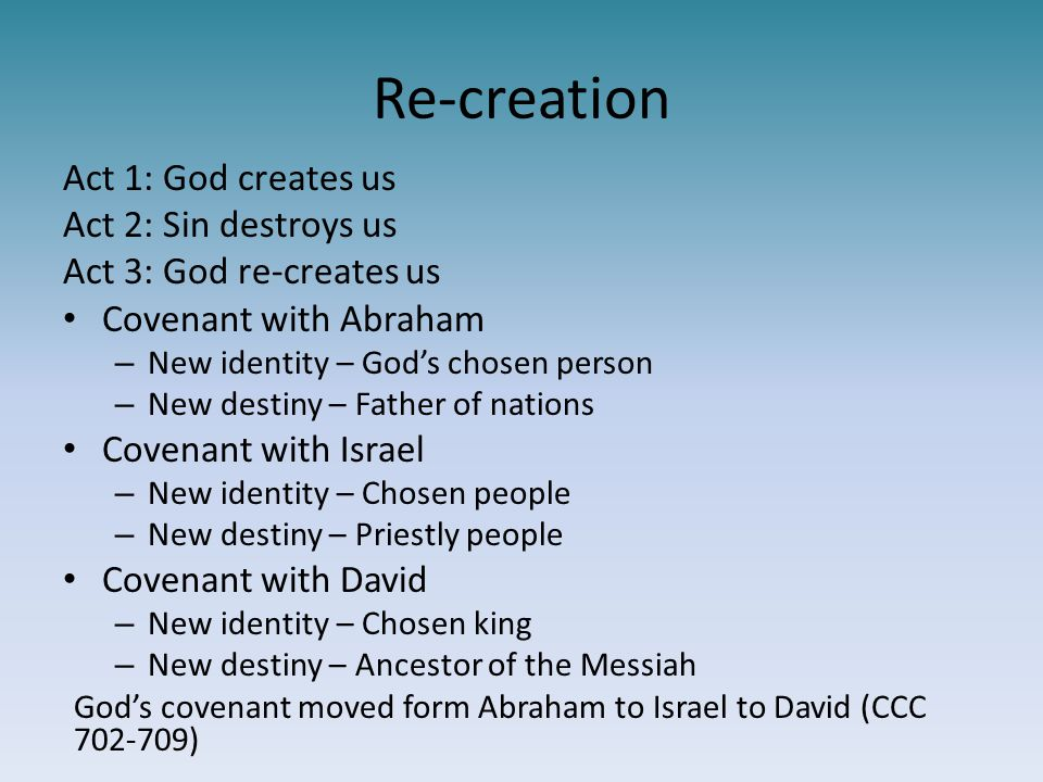 Re-creation Act 1: God creates us Act 2: Sin destroys us